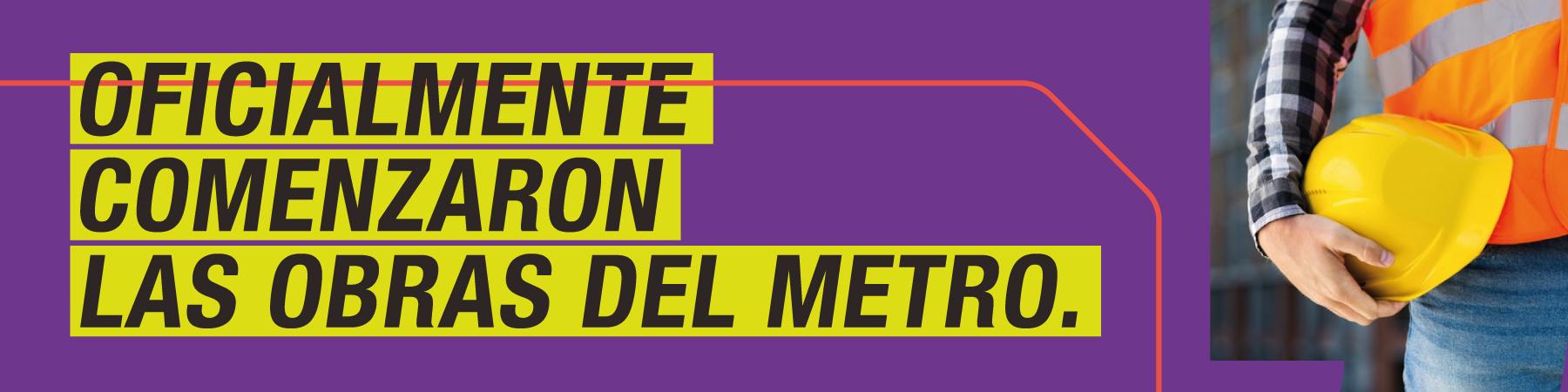 Oficialmente comenzaron las obras del metro