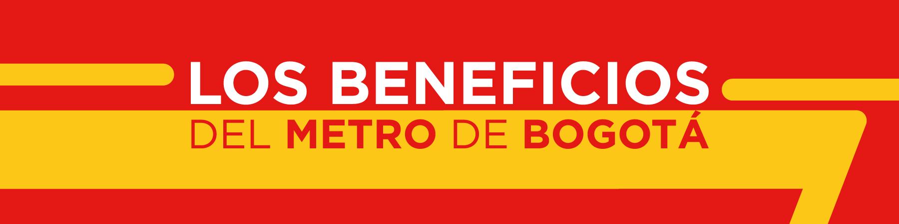 Beneficios de la Primera Línea del Metro de Bogotá
