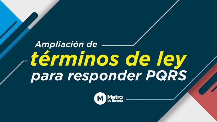 Ampliación de los términos de ley para responder a las PQRS