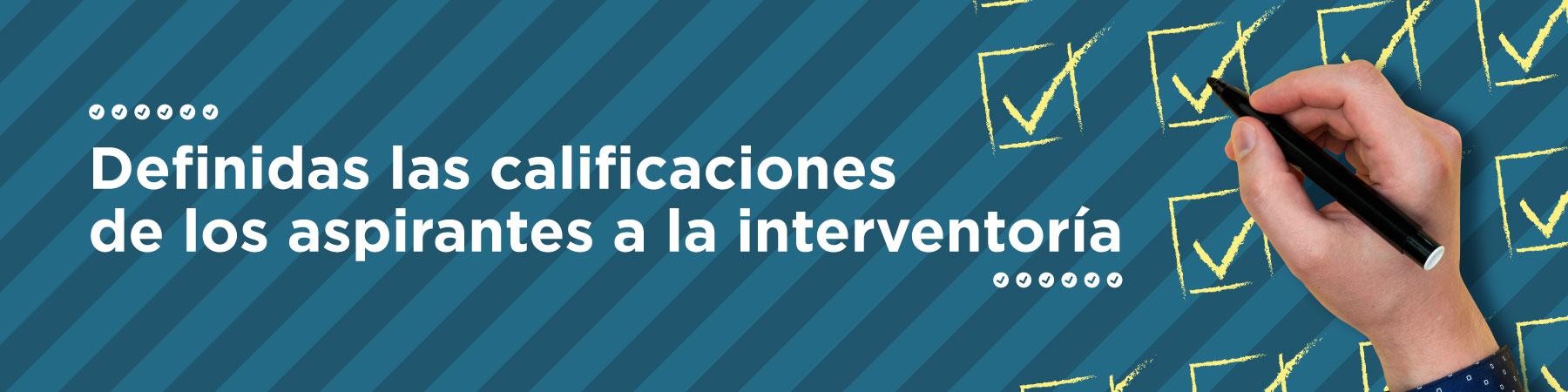 Definidas las calificaciones de los aspirantes a interventoría