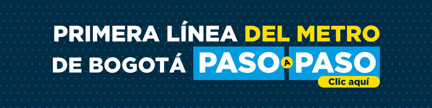 Pasos Primera Línea del Metro de Bogotá